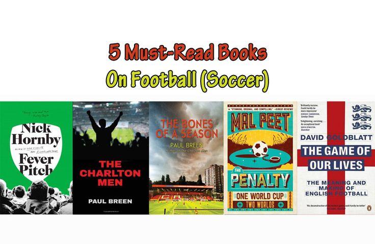 5 Must-Read Books On Football (Soccer)