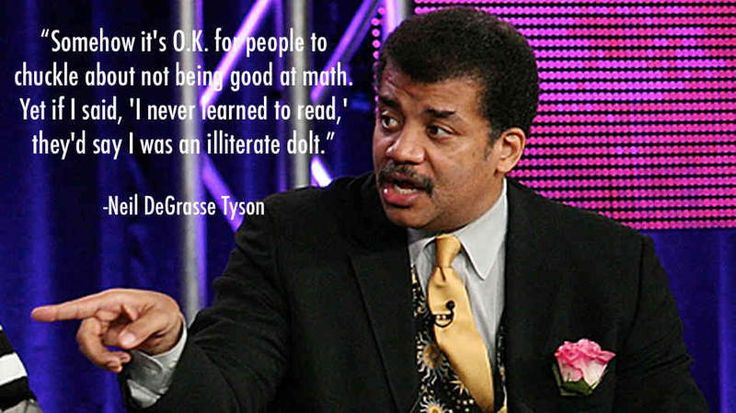 14 Badass Neil DeGrasse Tyson Quotes || It's ok to fail at math, but if you can't read.... WTF?