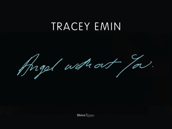 """""""Tracey Emin: Angel Without You"""" by Tracey Emin, 2013"""