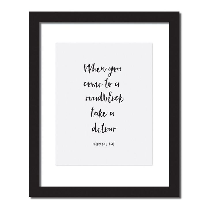 Inspirational quote print 'When you come to a roadblock, take a detour - Mary kay ash'