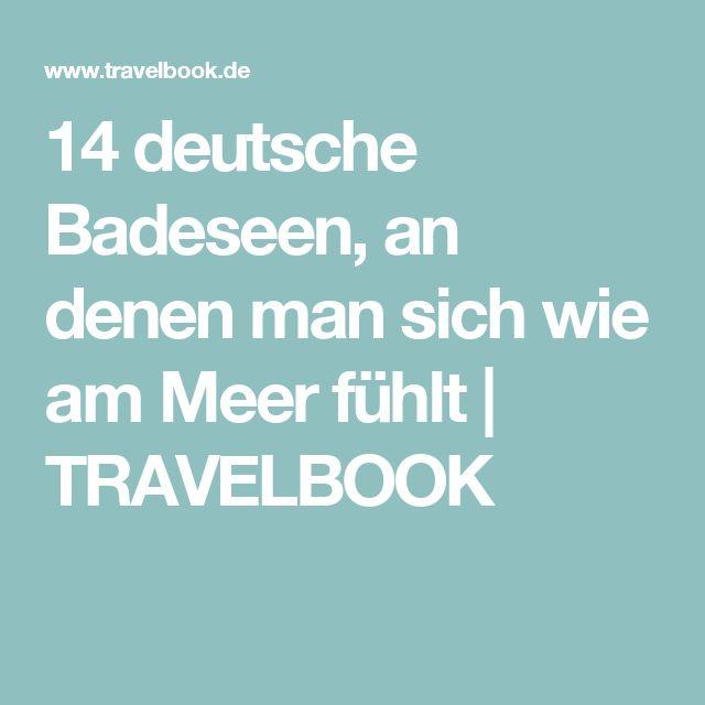 14 deutsche Badeseen, an denen man sich wie am Meer fühlt | TRAVELBOOK