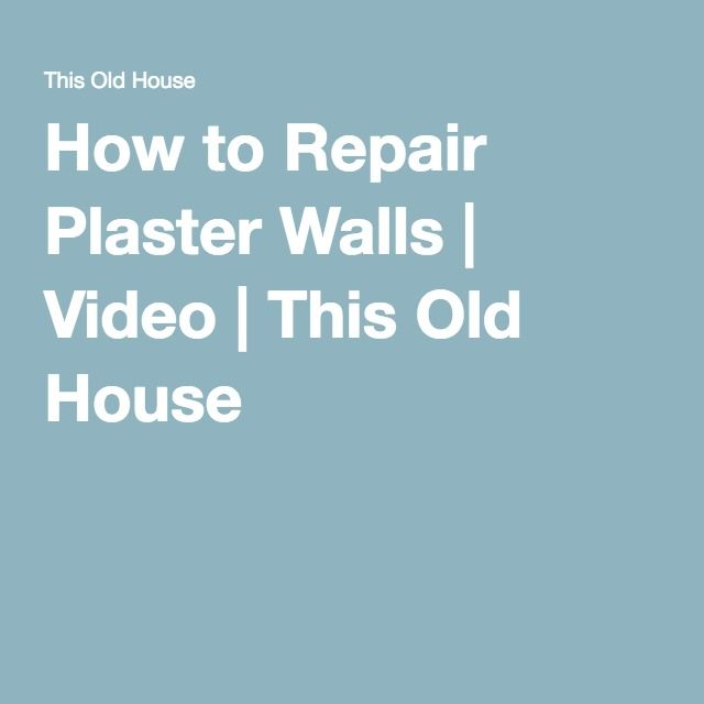 How to Repair Plaster Walls | Video | This Old House