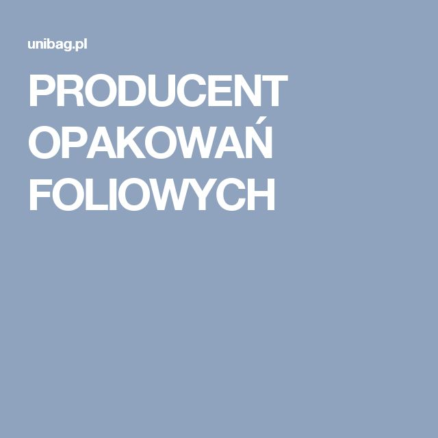 PRODUCENT OPAKOWAŃ FOLIOWYCH