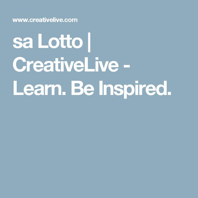 sa Lotto | CreativeLive - Learn. Be Inspired.