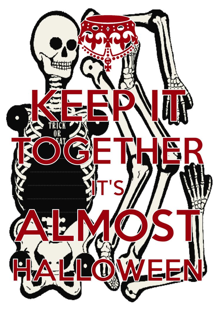 keep it together it's almost Halloween / created with Keep Calm and Carry On for iOS #keepcalm #Halloween #skeleton