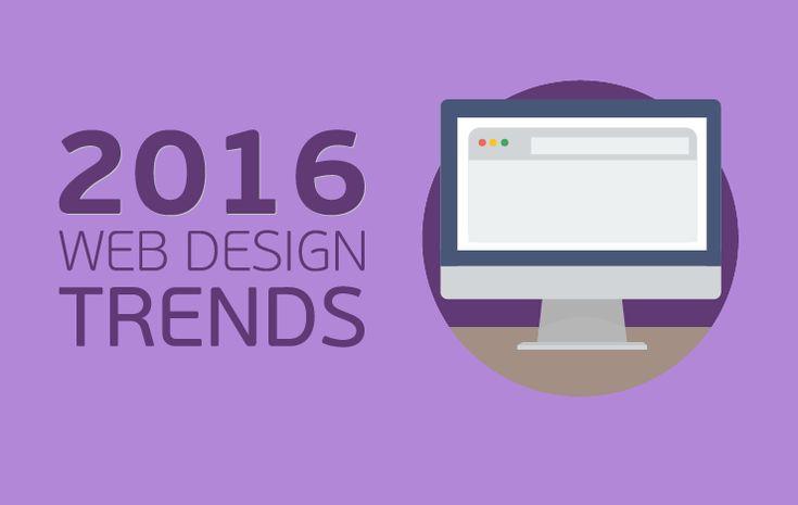Οι σημαντικότερες τάσεις στη σχεδίαση ιστοσελίδων που είναι στο προσκήνιο και θα συνεχίσουν να παίζουν σημαντικό ρόλο στο χώρο του webdesign για το 2016.