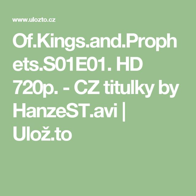 Of.Kings.and.Prophets.S01E01. HD 720p. - CZ titulky by HanzeST.avi | Ulož.to