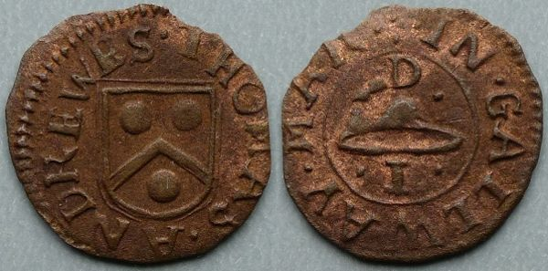 Galway, Thomas Andrews penny Obv: .THOMAS.ANDREWS , around shield containing arms. Rev: .:.IN.GALWAY.MAR, around linear inner circle, hat with .D. above and .1. below. M. Dickinson 452