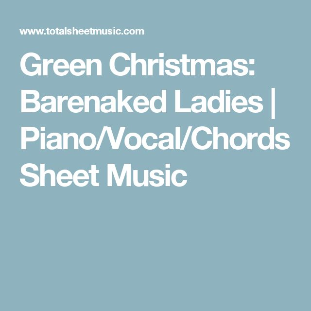 Green Christmas: Barenaked Ladies | Piano/Vocal/Chords Sheet Music