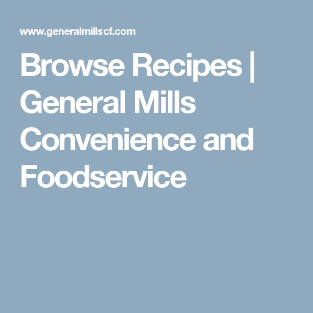 Browse Recipes | General Mills Convenience and Foodservice