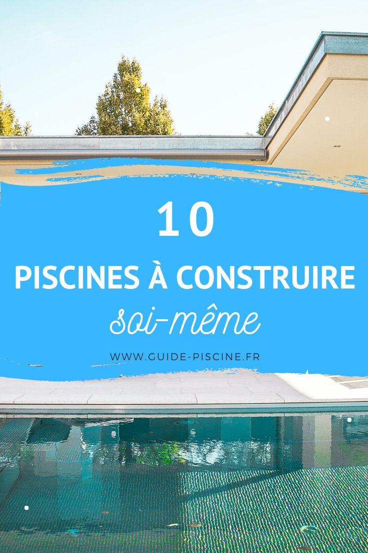 Top 10 Des Piscines A Faire Soi Meme Faciles A Monter Guide Piscine Fr En 2020 Construire Une Piscine Piscine Construction Piscine