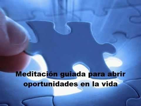 Meditación guiada para abrir oportunidades en la vida.