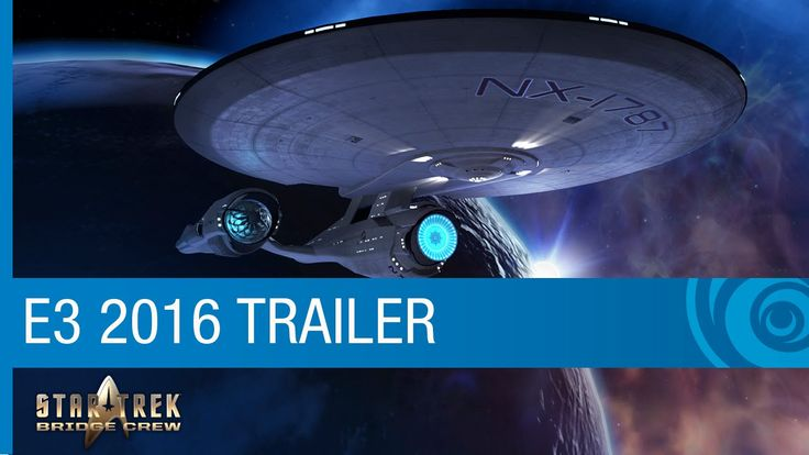 Star Trek: Bridge Crew Trailer - VR Game Reveal with Star Trek Alums - E3 2016 [US] - YouTube