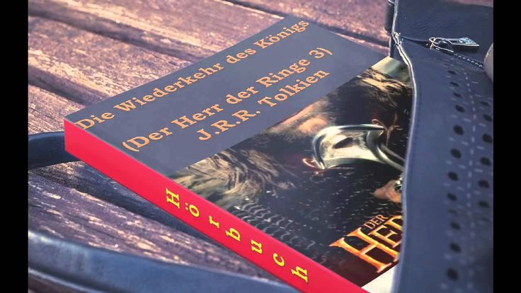 Die Wiederkehr des Königs (Der Herr der Ringe 3) J R R Tolkien Hörbuch T...