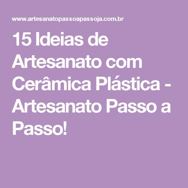 15 Ideias de Artesanato com Cerâmica Plástica - Artesanato Passo a Passo!