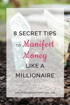 """8 secret Tips to Manifest Money Like a Millonaire ---  Tired of the same """"money story?"""" Here's how to start re-writing it. Manifest money like a millionaire."""