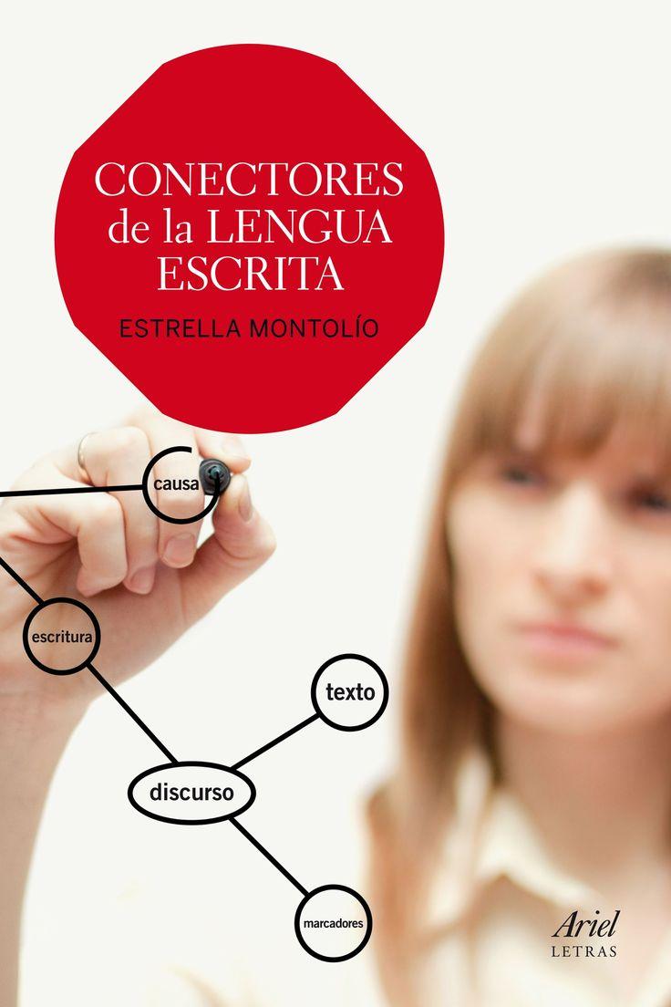 Conectores de la lengua escrita, de Estrella Montolío. Una manera asequible el funcionamiento de los conectores.