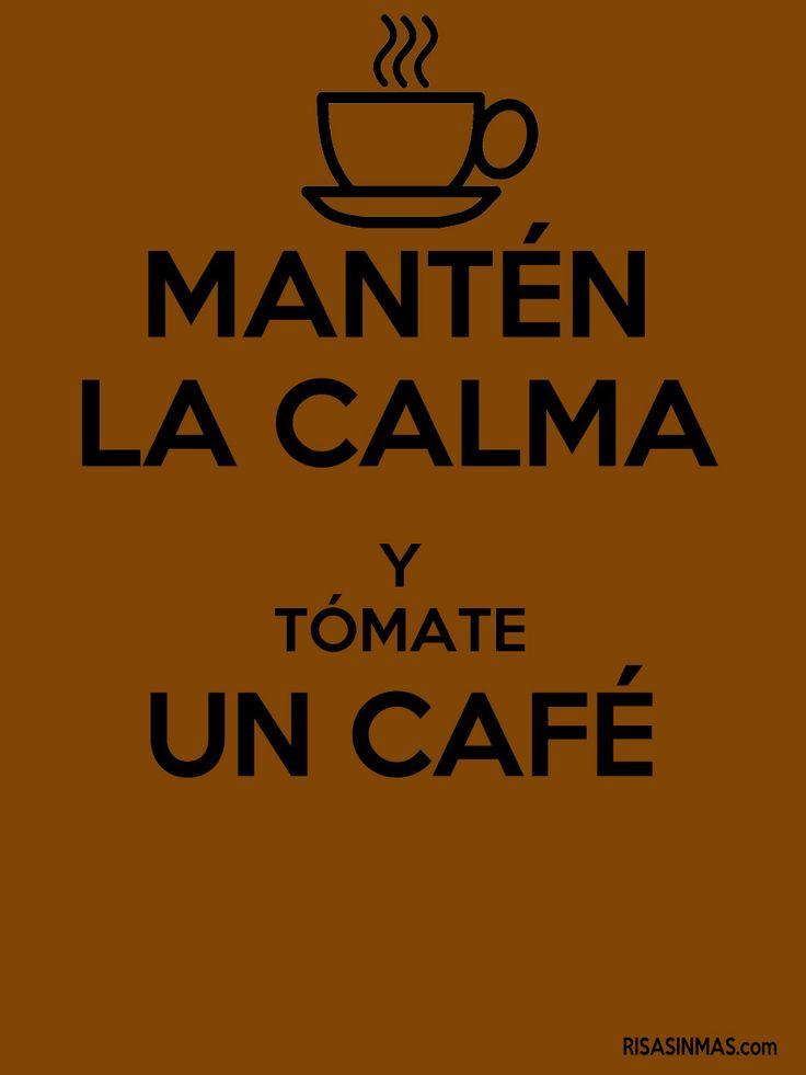 Mantén la calma y tómate un café