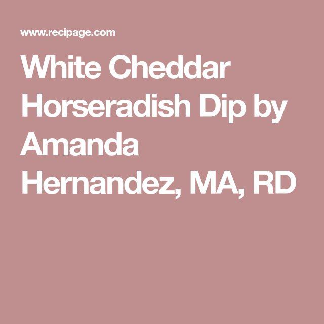 White Cheddar Horseradish Dip by Amanda Hernandez, MA, RD