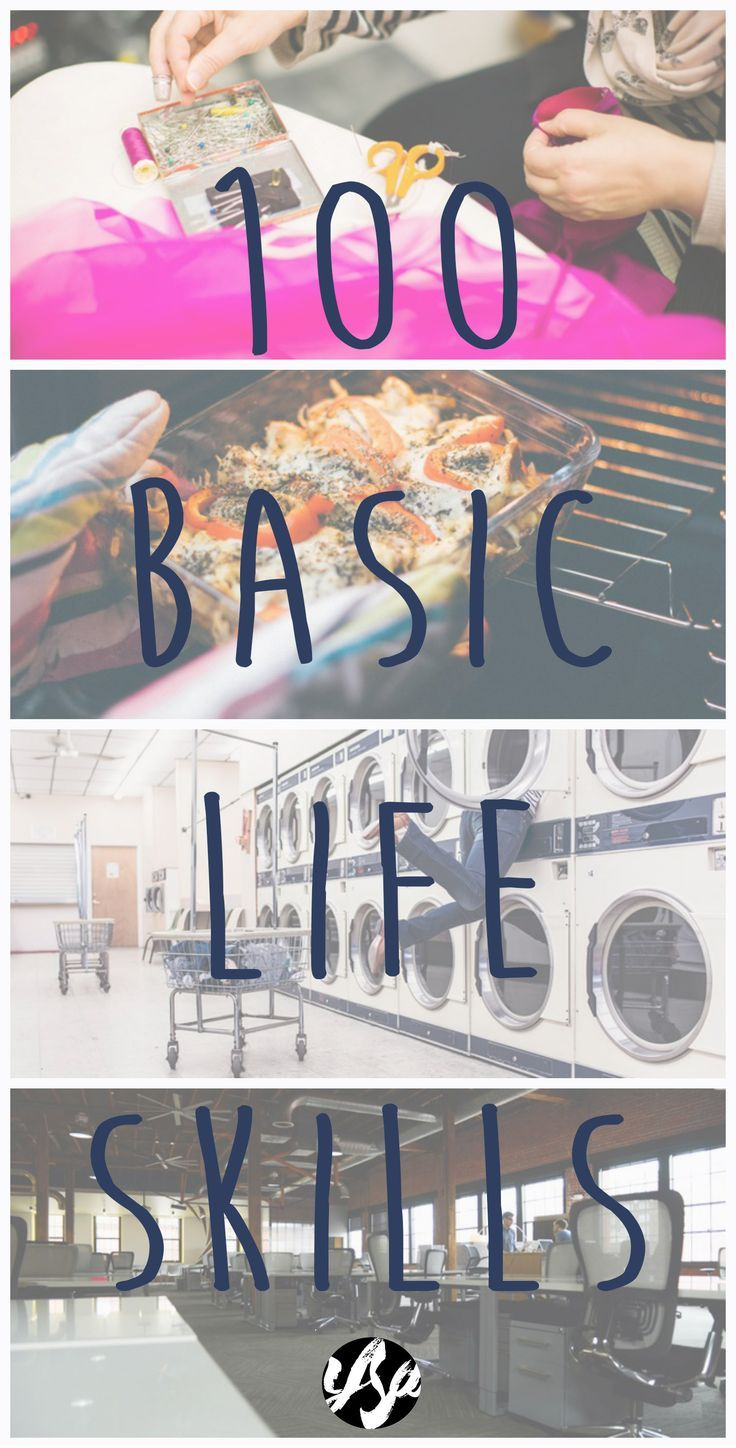 100 Basic Life Skills. For when you're tired of #adulting and just want to be an adult.