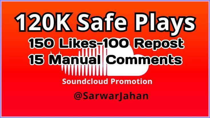 Exclusive Promotion 120K Safe SoundCloud Plays, 150 High
