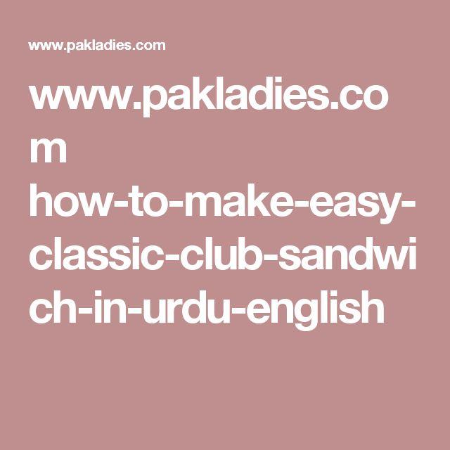 www.pakladies.com how-to-make-easy-classic-club-sandwich-in-urdu-english
