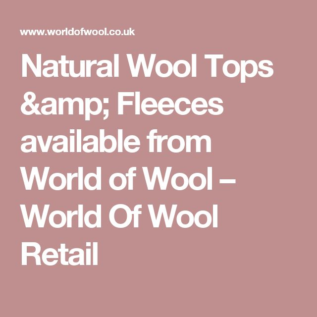 Natural Wool Tops & Fleeces available from World of Wool – World Of Wool Retail