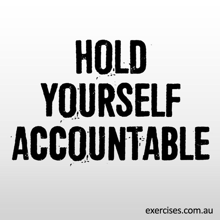 No cop outs, hold yourself accountable and get to work on your health!