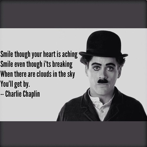 """When there are clouds in the sky, you'll get by."" ~ Charlie Chaplin"