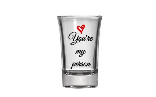 Grey's Anatomy You're my person - Custom Shot Glass- Funny Shot Glass - Fun Shot Glass