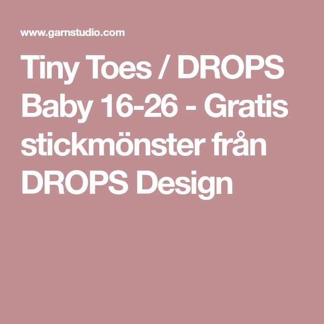 Tiny Toes / DROPS Baby 16-26 - Gratis stickmönster från DROPS Design