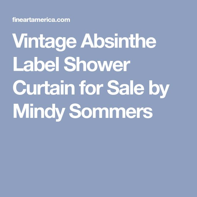 Vintage Absinthe Label Shower Curtain for Sale by Mindy Sommers