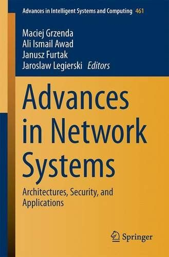 Advances in Network Systems: Architectures, Security, and Applications (Advances in Intelligent Systems and...