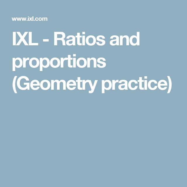 IXL - Ratios and proportions (Geometry practice)