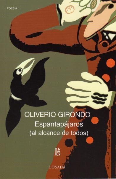 Oliverio Girondo - Espantapájaros (al alcance de todos)