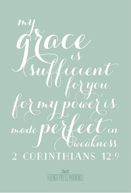 """my grace is sufficient for you"" get back on the horse-- don't stay down and don't expect to be perfect-- don't take on condemnation and discouragement, take on GRAC"