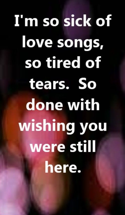 Ne-Yo - So Sick - song lyrics, song quotes. I'm so sick of love songs, so tired of tears. So done with wishing you were still here.