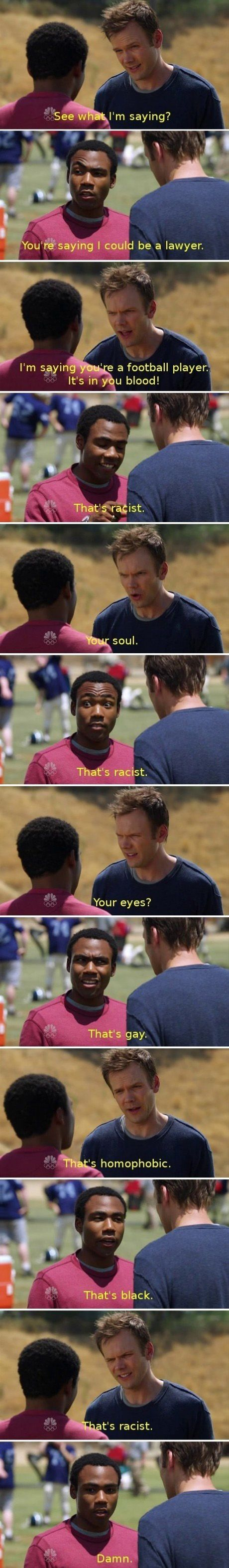 community...I can't remember if you got that far, but one of my favorite scenes ever