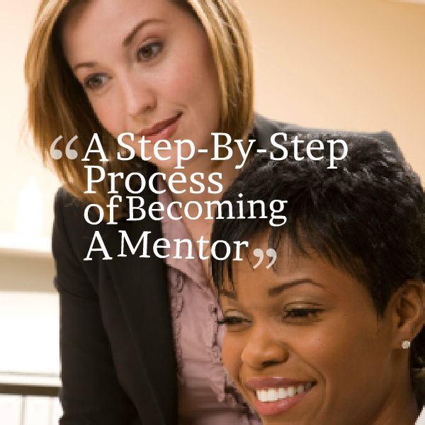 A Step-By-Step Process of Becoming A Mentor
