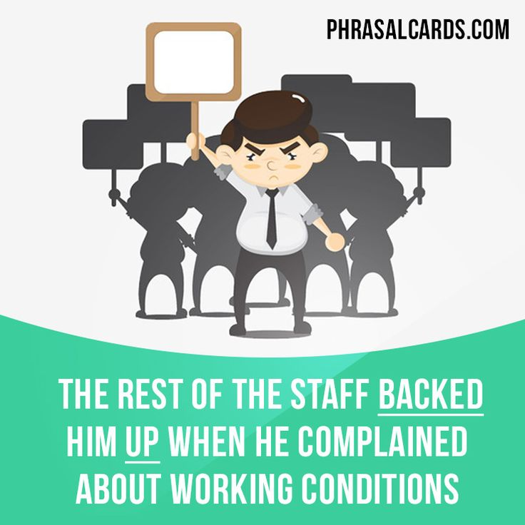 """Back up"" means ""to support someone"" Example: The rest of the staff backed him up when he complained about working conditions. #phrasalverb #phrasalverbs #phrasal #verb #verbs #phrase #phrases #expression #expressions #english #englishlanguage #learnenglish #studyenglish #language #vocabulary #dictionary #grammar #efl #esl #tesl #tefl #toefl #ielts #toeic #englishlearning"