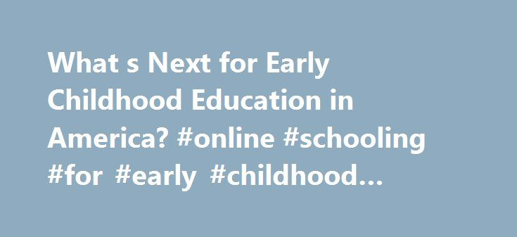 """What s Next for Early Childhood Education in America? #online #schooling #for #early #childhood #education http://washington.remmont.com/what-s-next-for-early-childhood-education-in-america-online-schooling-for-early-childhood-education/  # What's Next for Early Childhood Education in America? """"Early childhood education is an important predictor for students' success in schools, but also for lifelong success,"""" Villanova University Education Professor Edward Fierros told TakePart. """"Several…"""