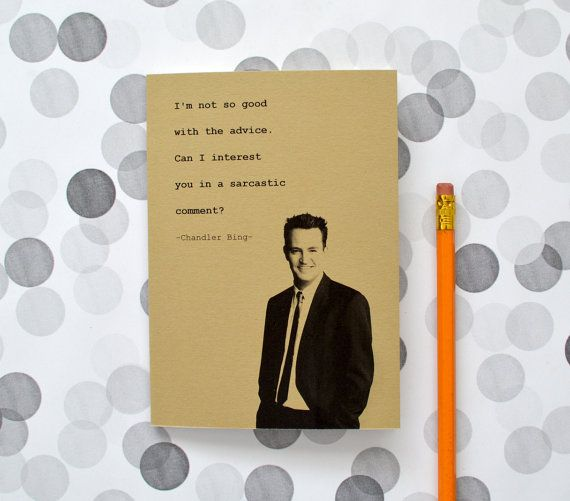 Chandler Bing quote notebook - Friends - Matthew Perry - sarcasm by invisiblecrown, €4.75