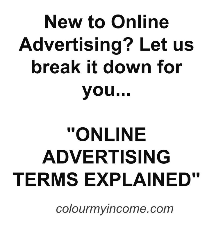 New to Online Advertising? Let us break it down for you... ONLINE ADVERTISING TERMS EXPLAINED  http://www.colourmyincome.com/2014/online-advertising-terms-explained/