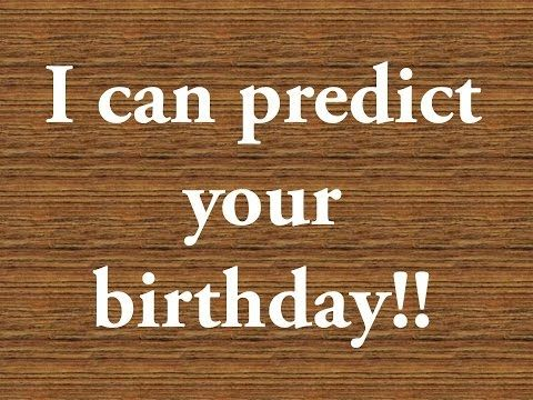 I can predict your birthday!! - free personality quizzes