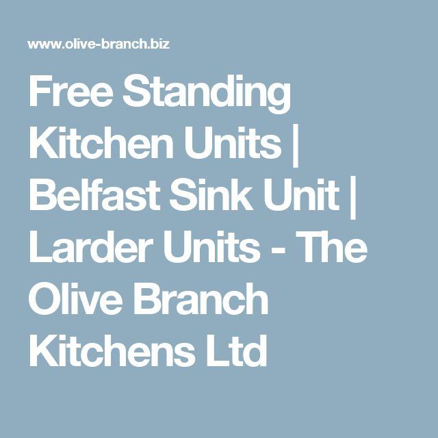 Free Standing Kitchen Units   Belfast Sink Unit   Larder Units - The Olive Branch Kitchens Ltd