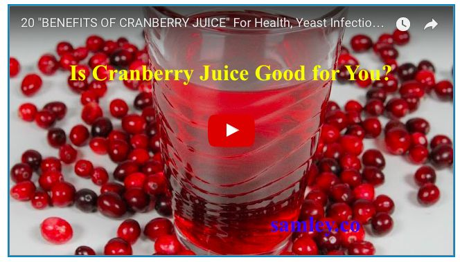 Is Cranberry Juice Good for You?  http://www.samley.co/is-cranberry-juice-good-for-you/