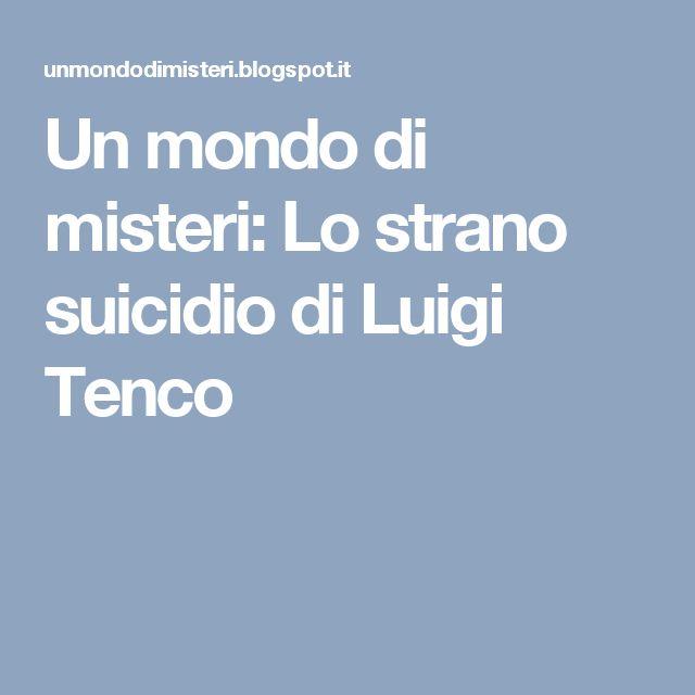 Un mondo di misteri: Lo strano suicidio di Luigi Tenco