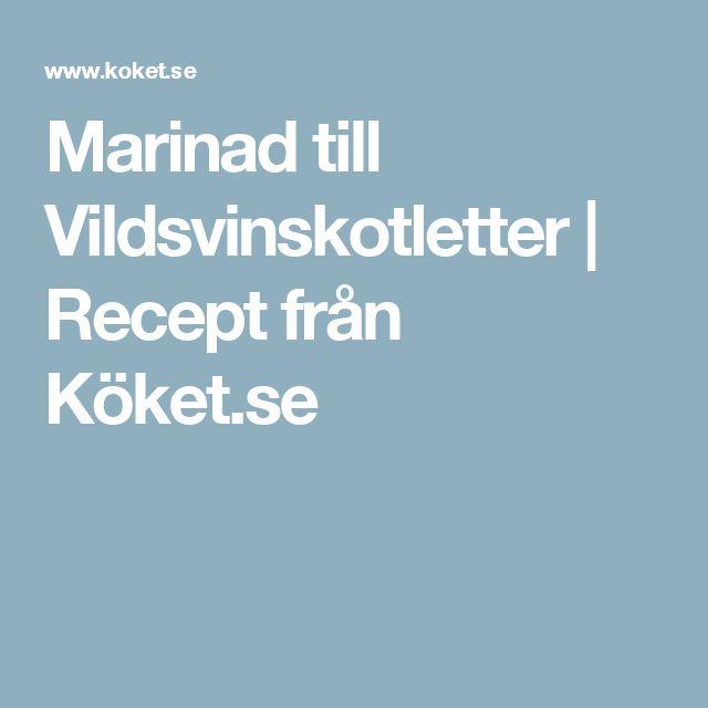 Marinad till Vildsvinskotletter | Recept från Köket.se