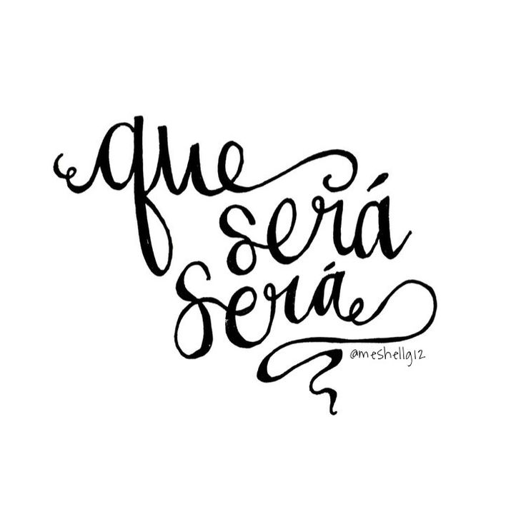 que sera, sera // whatever will be, will be // made by @meshellg12