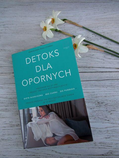 Cynamonowe szczescie: Detoks dla opornych Agnieszka Mielczarek